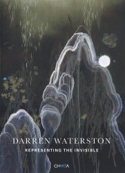 Timothy Anglin Burgard: Darren Waterston: Representing The Invisible
