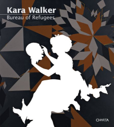 Kara Walker: Kara Walker: Bureau of Refugees