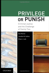 Dan Markel, Jennifer Collins, and Ethan Leib: Privilege or Punish: Criminal Justice and the Challenge of Family Ties