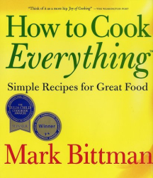 Mark Bittman: How to Cook Everything: Simple Recipes for Great Food