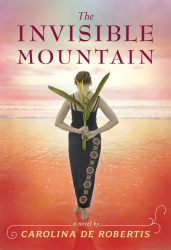 Carolina De Robertis: The Invisible Mountain