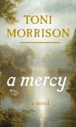 Toni Morrison: A Mercy