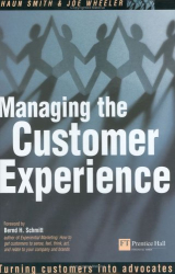 Shaun Smith: Managing the Customer Experience: Turning Customers into Advocates