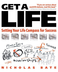 Nicholas Bate: Get a Life: Setting Your Life Compass for Success