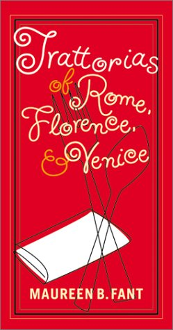 Maureen B. Fant: Trattorias of Rome, Florence, and Venice