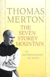 Thomas Merton: The Seven Storey Mountain