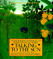 Kenneth Koch: Talking to the Sun: An Illustrated Anthology of Poems for Young People