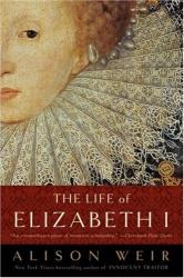 Alison Weir: The Life of Elizabeth I