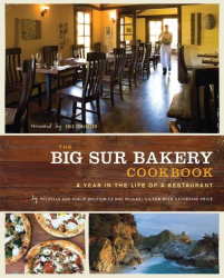 Michelle Wojtowicz: The Big Sur Bakery Cookbook: A Year in the Life of a Restaurant