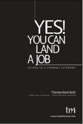 Therese Marie Boldt: Yes! You Can Land A Job (Even) In A Crummy Economy
