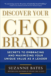 Suzanne Bates: Discover Your CEO Brand: Secrets to Embracing and Maximizing Your Unique Value as a Leader