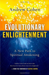 Andrew Cohen: Evolutionary Enlightenment: A New Path to Spiritual Awakening