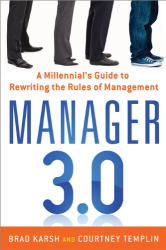 Brad Karsh: Manager 3.0: A Millennial's Guide to Rewriting the Rules of Management