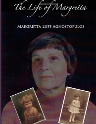 Margretta Luff Agnostopulos: The Life of Margretta