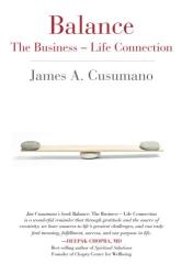 James Cusumano: Balance: The Business - Life Connection