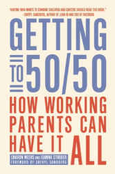 Sharon Meers: Getting to 50/50: How Working Parents Can Have It All