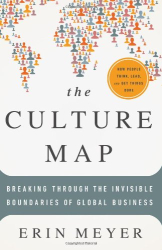 Erin Meyer: The Culture Map: Breaking Through the Invisible Boundaries of Global Business