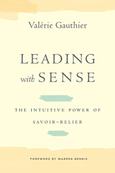 Valérie Gauthier: Leading with Sense: The Intuitive Power of Savoir-Relier