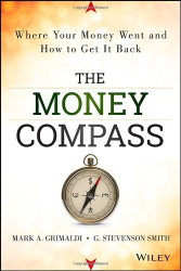 Mark Grimaldi: The Money Compass: Where Your Money Went and How to Get It Back