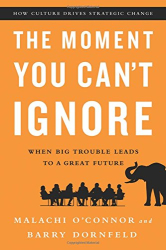 Malachi O'Connor: The Moment You Can't Ignore: When Big Trouble Leads to a Great Future
