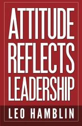 Leo Hamblin: Attitude Reflects Leadership