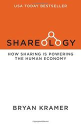 Bryan J Kramer: Shareology: How Sharing is Powering the Human Economy