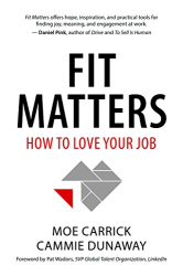 Moe Carrick: Fit Matters: How to Love Your Job