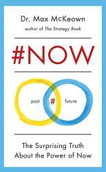 Max Mckeown: #NOW: The Surprising Truth About the Power of Now