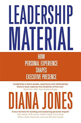 Diana Jones: Leadership Material: How Personal Experience Shapes Executive Presence