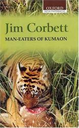 Jim Corbett: Man-Eaters of Kumaon (Oxford India Paperbacks)