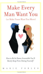 Marie Forleo: Make Every Man Want You
