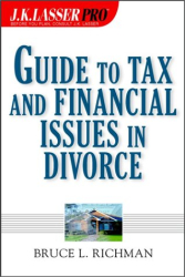 Lasser: J.K. Lasser Pro Guide to Tax and Financial Issues in Divorce