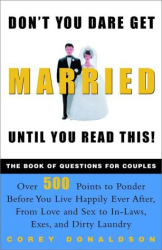 Corey Donaldson: Don't You Dare Get Married Until You Read This!