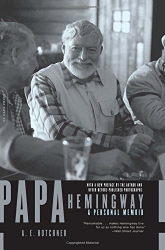 A. Hotchner: Papa Hemingway: A Personal Memoir