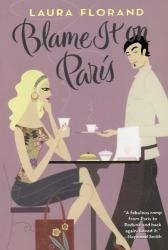 Laura Florand: Blame It on Paris
