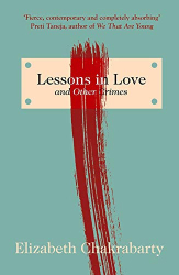 Elizabeth Chakrabarty: Lessons in Love and Other Crimes