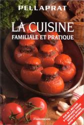 Pellaprat: La Cuisine Familiale et Pratique