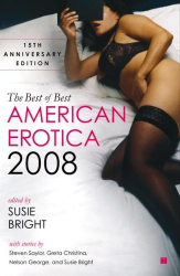 Susie Bright, editor: The Best of Best American Erotica 2008: 15th Anniversary Edition (Best American Erotica)