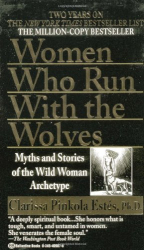 Clarissa Pinkola Estés: Women Who Run with the Wolves
