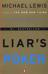 Michael Lewis: Liar's Poker: Rising Through the Wreckage on Wall Street
