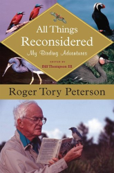 Roger Tory Peterson: All Things Reconsidered: My Birding Adventures