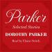Dorothy Parker: Parker: Selected Stories