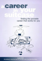 Joanna Parfitt: A Career in Your Suitcase: Finding the Portable Career That Works for You