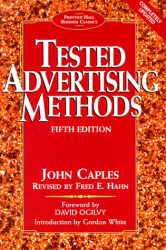 "John Caples: Tested Advertising Methods (""A must for any marketer."" -Harry)"