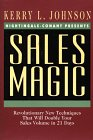 : Sales Magic: Revolutionary New Techniques That Will Double Your Sales Volume in 21 Days