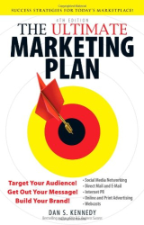 Dan S. Kennedy: The Ultimate Marketing Plan: Target Your Audience! Get Out Your Message! Build Your Brand!