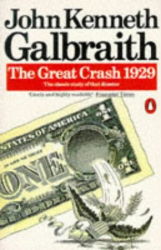 John Kenneth Galbraith: Great Crash 1929, the (Penguin Business)