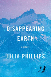 Julia Phillips: Disappearing Earth: A novel