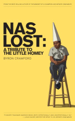 Byron Crawford: NaS Lost: A Tribute to the Little Homey