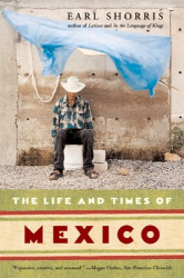 Earl Shorris: The Life and Times of Mexico